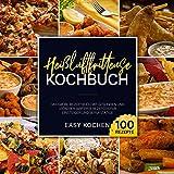 Heißluftfritteuse Kochbuch: Das große Rezeptbuch mit gesunden und leckeren Airfryer Rezepten für Einsteiger und Berufstätige